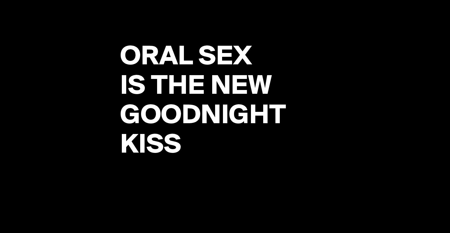 oral sex the new goodnight kiss